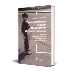 Życie codzienne Polaków w Generalnym Gubernatorstwie w świetle ogłoszeń drobnych polskojęzycznej prasy niemieckiej