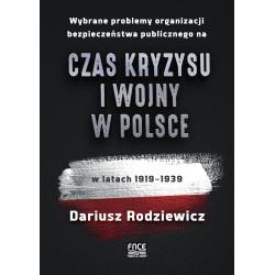 Wybrane problemy organizacji bezpieczeństwa publicznego na czas kryzysu i wojny w Polsce w latach 1919–1939