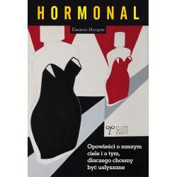 Hormonal Opowieści o naszym ciele i o tym, dlaczego chcemy być usłyszane
