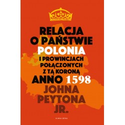 Relacja o państwie Polonia i prowincjach połączonych z tą koroną