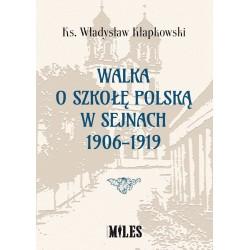 Walka o szkołę polską w Sejnach 1906-1919