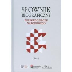 Słownik biograficzny polskiego obozu narodowego tom 2