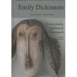 Emily Dickinson Wiersze zebrane t.2 O cierpieniu, kobietach i kwiatach