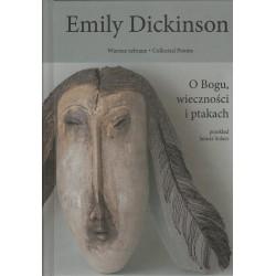 Emily Dickinson Wiersze zebrane t.3 O Bogu wieczności i ptakach