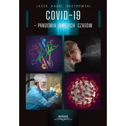 COVID-19 Pandemia naszych czasów