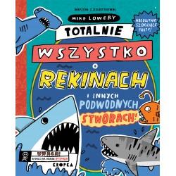 Totalnie wszystko o rekinach i innych podwodnych stworach