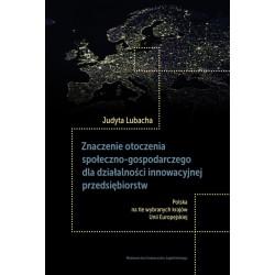 Znaczenie otoczenia społeczno-gospodarczego dla działalności innowacyjnej przedsiębiorstw