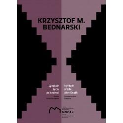 Krzysztof M Bednarski Symbole życia po śmierci