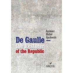 De Gaulle – the Restorer of the Republic
