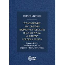 Ponadnarodowe sieci organów administracji publicznej oraz ich wpływ na krajowy porządek prawny
