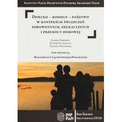 Dziecko-rodzice-państwo w kontekście świadczeń zdrowotnych edukacyjnych i przemocy domowej