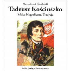 Tadeusz Kościuszko Szkice biograficzne Tradycja