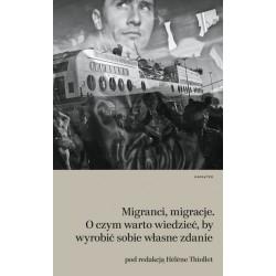 Migranci, migracje. O czym warto wiedzieć, by wyrobić sobie własne zdanie