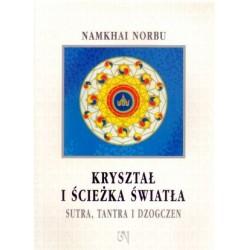 Kryształ i ścieżka światła Sutra, tantra i dzogczen