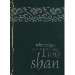 Wkraczając w góry. Nauczanie mistrza zen Tung-shan.