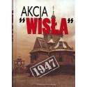 """Akcja """"Wisła"""" 1947"""