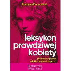 Leksykon prawdziwej kobiety  Pierwsza w Polsce książka antyfeministyczna
