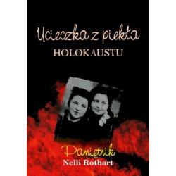 Ucieczka z piekła Holokaustu Pamiętnik Nelli Rotbart