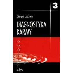 Diagnostyka Karmy  Księga 3  Miłość