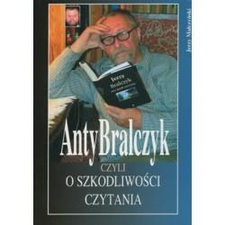 AntyBralczyk czyli o szkodliwości czytania