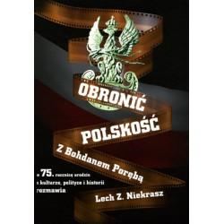 Obronić Polskość o kulturze, polityce i historii z Bohdanem Porębą + płyta DVD z wywiadami Bohdana Poręby