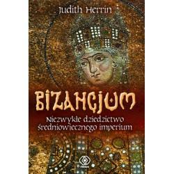Bizancjum  Niezwykłe dziedzictwo średniowiecznego imperium