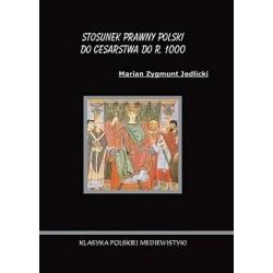 Stosunek prawny Polski do Cesarstwa do roku 1000
