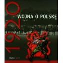 Rok 1920  Wojna o Polskę