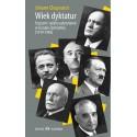 Wiek dyktatur  Faszyzm i reżimy autorytarne w Europie Zachodniej