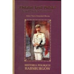 """""""Ostatni król Polski"""" Karol Stefan Habsburg"""