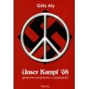 Unser Kampf '68 gniewne sojrzenie w przeszłość