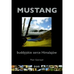 Mustang buddyjskie serce Himalajów
