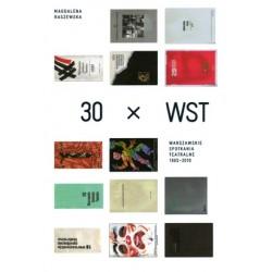 30 x  WST Warszawskie Spotkania Teatralne 1965-2010