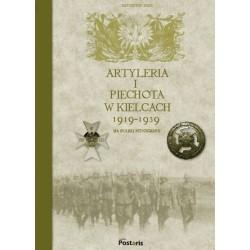 Artyleria i piechota w Kielcach 1919–1939. Na starej fotografii