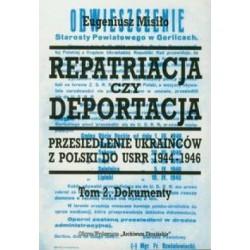 Repatriacja czy deportacja. Tom 2 Dokumenty 1946 Przesiedlenie Ukraińców z Polski do USRR 1944-1946