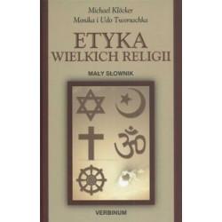 Etyka wielkich religii. Mały słownik