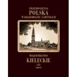 Przedwojenna POLSKA w krajobrazie i zabytkach. Województwo kieleckie. Tom XI