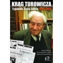 Krąg Turowicza. tygodnik, czasy, ludzie. 1945-1999