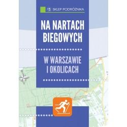 Na nartach biegowych w Warszawie i okolicach
