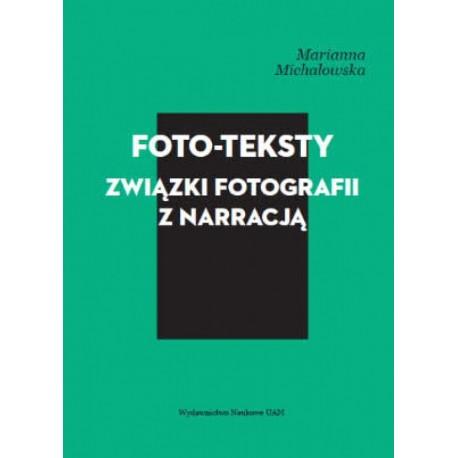 Foto-teksty. Związki fotografii z narracją