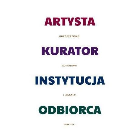 Artysta-kurator-instytucja-odbiorca