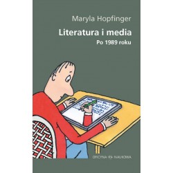 Literatura i media. Po 1989 roku
