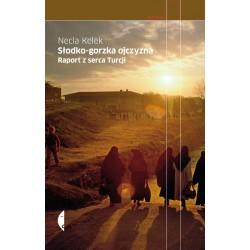 Słodko - gorzka ojczyzna. Raport z serca Turcji