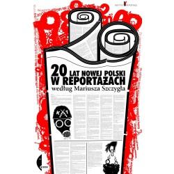 20 lat nowej Polski w reportażach