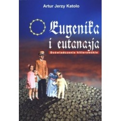 Eugenika I i eutanazja. Doświadczenia hitlerowskie