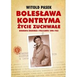 Bolesława Kontryma, życie zuchwałe