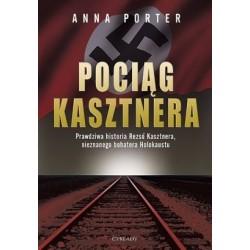 Pociąg Kasztnera. Prawdziwa historia Rezso Kasztne