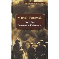 Marceli Porowski. Prezydent Powstańczej Warszawy