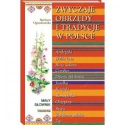 Zwyczaje obrzędy i tradycje w Polsce. Mały słownik