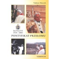 Pontyfikat przełomu. Jan Paweł II 1978-2005